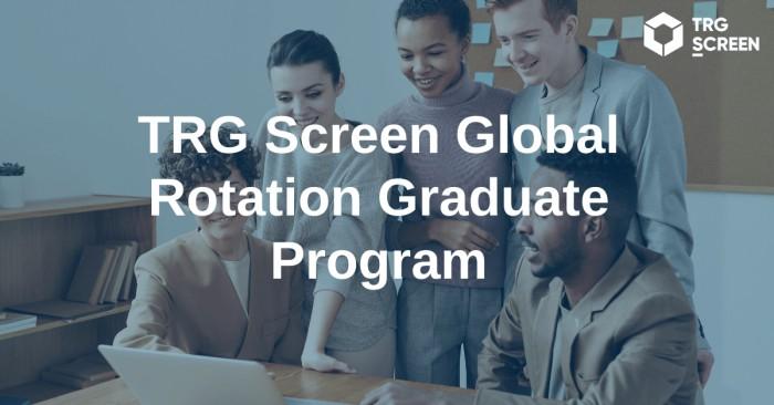 TRG Screen Global Rotation Graduate Program