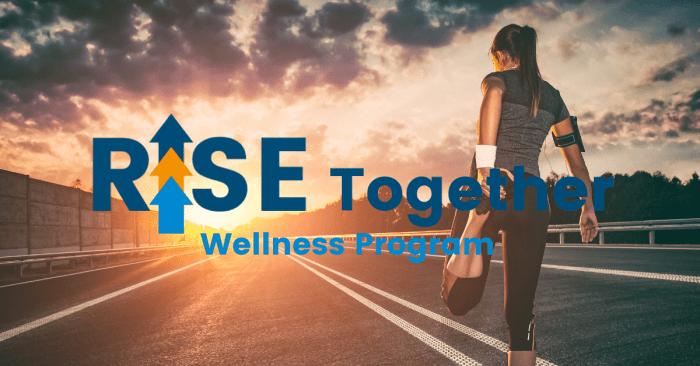 RISE Together Wellness Program